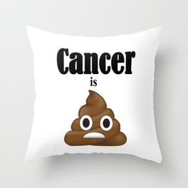 Cancer is Poop Throw Pillow