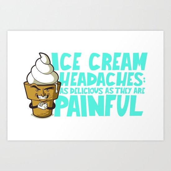 Ice Cream Headaches Art Print