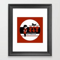 No Dramas! Framed Art Print