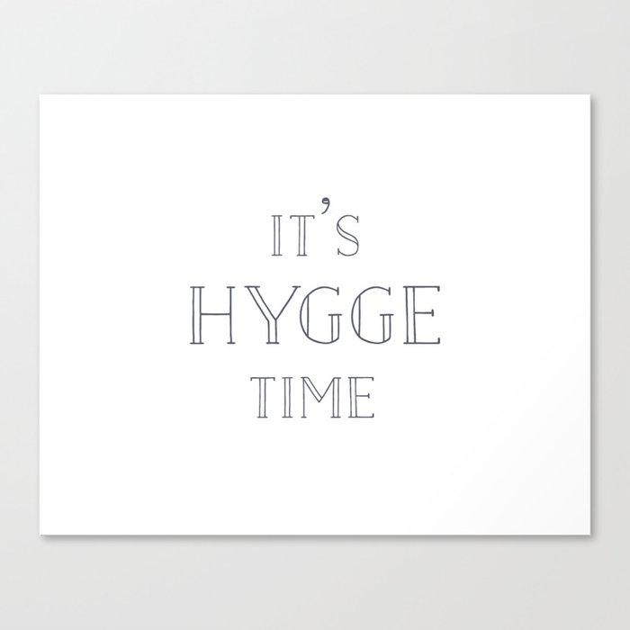 It's Hygge Time Canvas Print