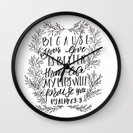 Because Your Love Is Better Than Life Wall Clock
