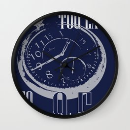 IT'S NEVER TOO LATE Wall Clock