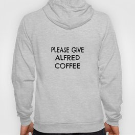 Personalized Coffee Drinker Gift for Alfred Hoody