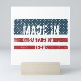 Made in Santa Rosa, Texas Mini Art Print
