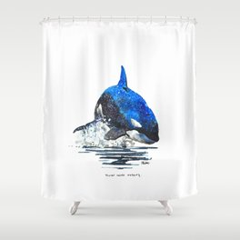 You're Never Nothing Shower Curtain