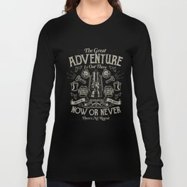 The Great Adventure is Out There Long Sleeve T-shirt