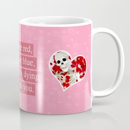 Dying to Be With You Coffee Mug