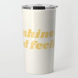 sunshine and good feelings Travel Mug