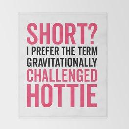 Short Hottie Funny Quote Throw Blanket