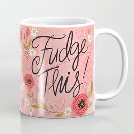 Pretty (not so) Sweary: Fudge This! Coffee Mug
