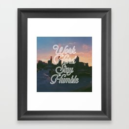 Work Hard, Stay Humble Framed Art Print