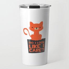 Funny Do I Look Like I Care Cat Travel Mug