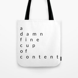 a damn fine cup of content Tote Bag