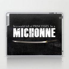 In a World full of Princesses, be a Michonne - black Laptop & iPad Skin