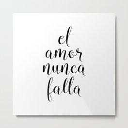 El Amor Nunca Falla, Love Never Fails Metal Print