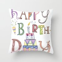 happy birthday Throw Pillows featuring Happy Birthday by Brooke Weeber