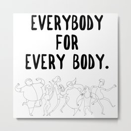 Every Body Metal Print