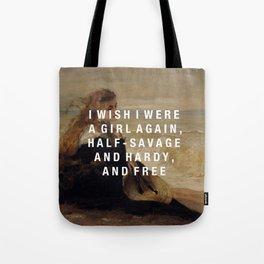 half-savage and hardy, and free Tote Bag