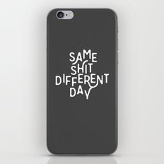 Same Shit Different Day iPhone & iPod Skin
