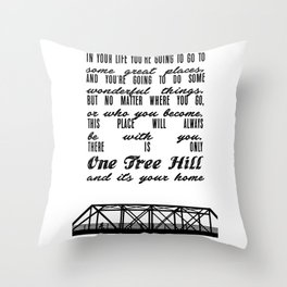 THERE IS ONLY ONE TREE HILL Throw Pillow