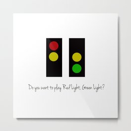 Red Light, Green Light Metal Print