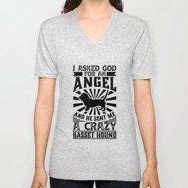 Asked God for Angel He sent Me A Crazy basset hound Dog Shirt Unisex V-Neck