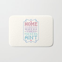 Home is where them fuckers ain't - cross stitch Bath Mat