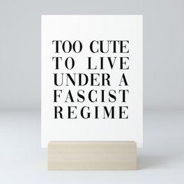 TOO CUTE FOR FASCISM (BLACK TEXT) Mini Art Print