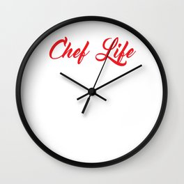 Chef Life Nine to Five Would've Been Too Easy Funny T-shirt Wall Clock