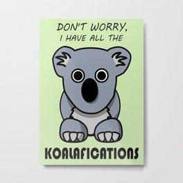 Koalafications Metal Print