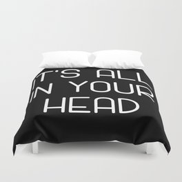 It's All In Your Head Duvet Cover
