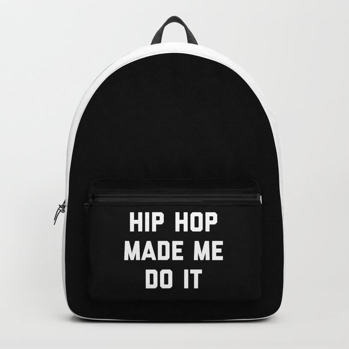 Hip Hop Do It Music Quote Backpack