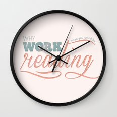 Why Work?  Wall Clock