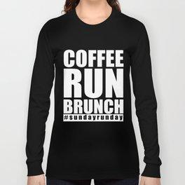 Running T-Shirt Coffee Run Brunch Sunday Runner Gift Apparel Long Sleeve T-shirt