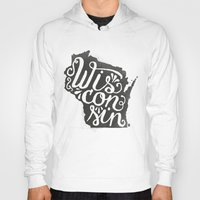 wisconsin Hoodies featuring Wisconsin by Landon Sheely