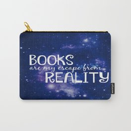 Books Are My Escape From Reality Carry-All Pouch