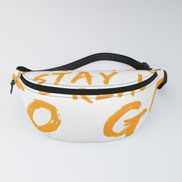 There Is No Reason To Stay Fanny Pack