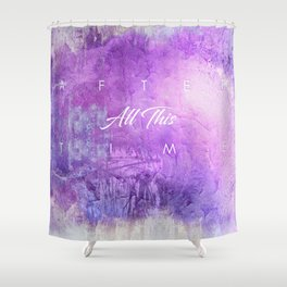 After all this time Shower Curtain