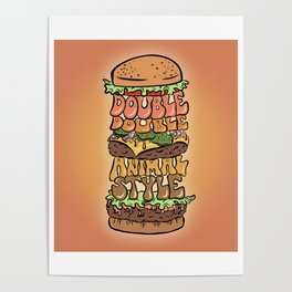 Double Double Animal Style Poster
