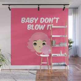 Baby Don't Blow It Wall Mural