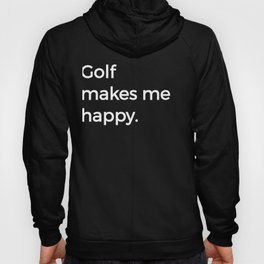 Golf Makes Me Happy Caddy Driver Putter Golfer Hoody