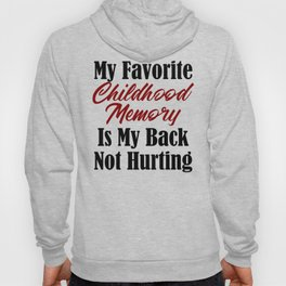 Funny Adulthood Design Childhood Memory Back Pain Meme Real Hoody