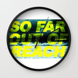 SO FAR OUT OF REACH (Psalm 143) Wall Clock