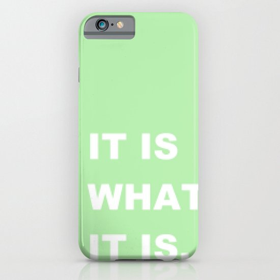 It Is What It Is iPhone & iPod Case