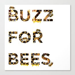 Buzz for Bees Canvas Print