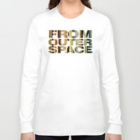 outer space Long Sleeve T-shirts featuring from outer space by sustici