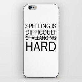 Spelling is Hard Funny Grammar T-shirt iPhone Skin