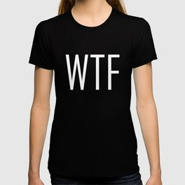 WTF Bold - Fun With Text Acronyms - Sarcastic Gifts T-shirt