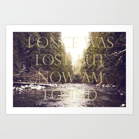 I ONCE WAS LOST, BUT NOW AM FOUND Art Print