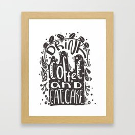Drink coffee and eat cake Framed Art Print